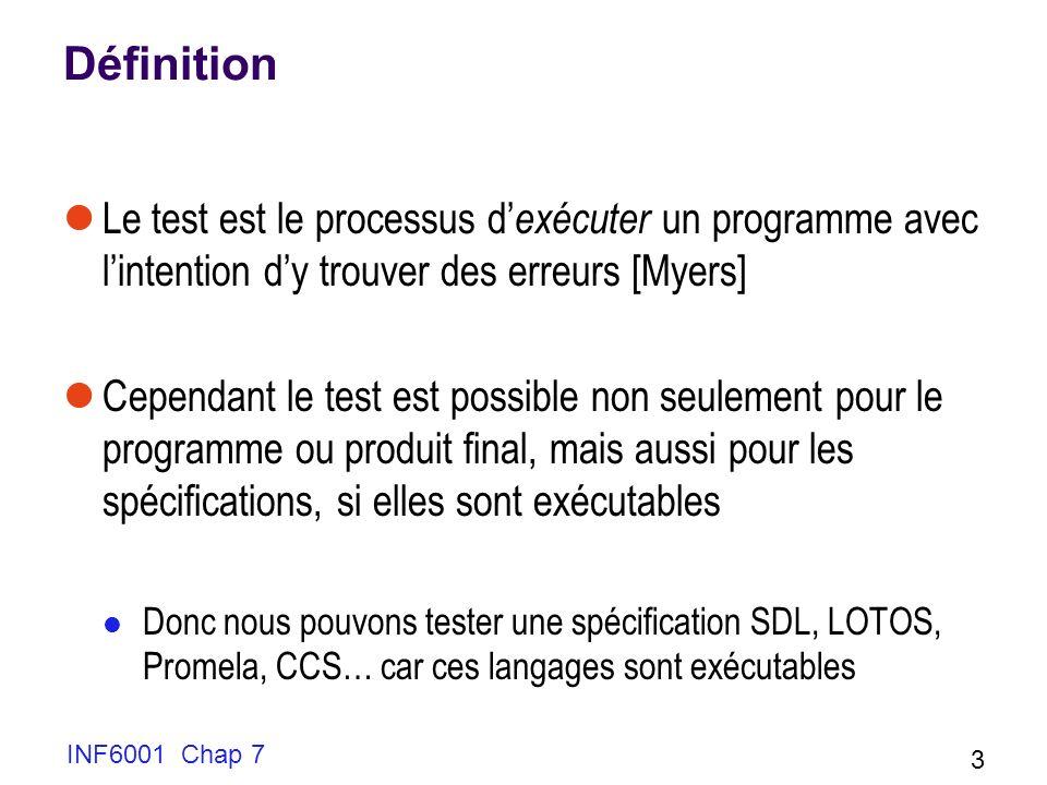 Définition Le test est le processus d'exécuter un programme avec l'intention d'y trouver des erreurs [Myers]